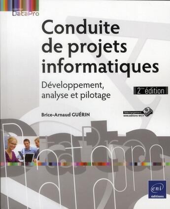 Couverture du livre « Conduite de projets informatiques ; développement, analyse et pilotage (2e édition) » de Brice-Arnaud Guerin aux éditions Eni