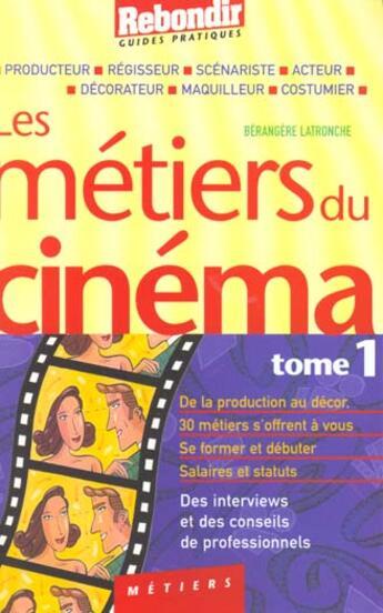 Couverture du livre « Metiers Du Cinema T.1 » de B Latronche aux éditions Rebondir