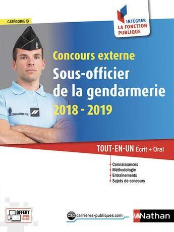 Couverture du livre « Concours externe sous-officier de la gendarmerie ; écrit + oral (édition 2018/2019) » de Collectif aux éditions Nathan