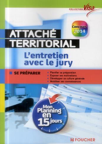 Couverture du livre « Attaché territorial ; l'entretien avec le jury ; mon planning en 15 jours » de Philippe Geleoc aux éditions Foucher