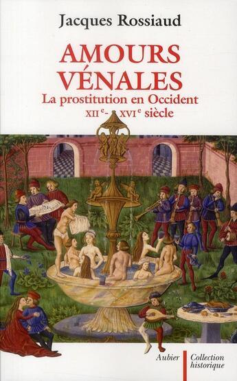 Couverture du livre « Amours vénales ; la prostitution en Occident XII-XVI siècle » de Jacques Rossiaud aux éditions Aubier