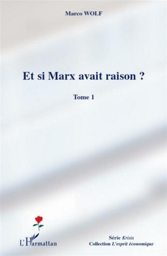 Couverture du livre « Et si Marx avait raison ? t.1 » de Marco Wolf aux éditions L'harmattan