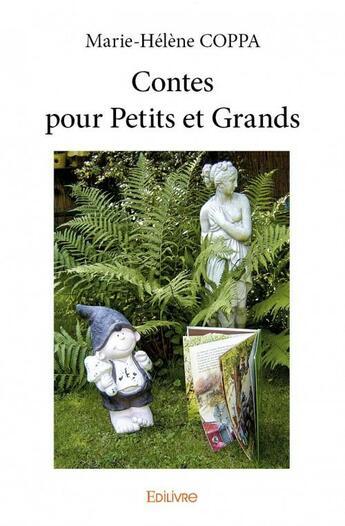 Couverture du livre « Contes pour petits et grands » de Marie-Helene Coppa aux éditions Edilivre-aparis