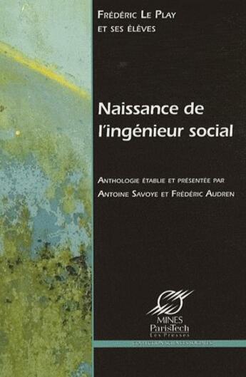 Couverture du livre « Naissance de l'ingénieur social » de Collectif aux éditions Presses De L'ecole Des Mines