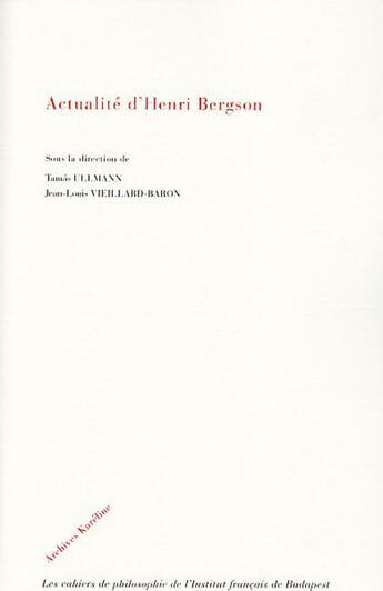 Couverture du livre « Actualite D'Henri Bergson » de Ullmann T/Vieillard aux éditions Harmattan