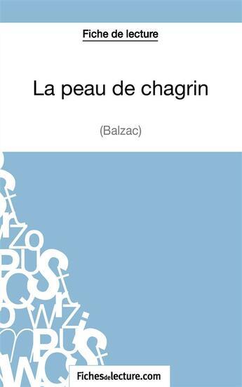 Couverture du livre « La peau de chagrin de Balzac » de Sophie Lecomte aux éditions Fichesdelecture.com