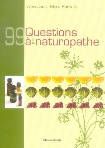 Couverture du livre « 99 questions à un naturopathe » de Alessandra Moro Buronzo aux éditions Medicis