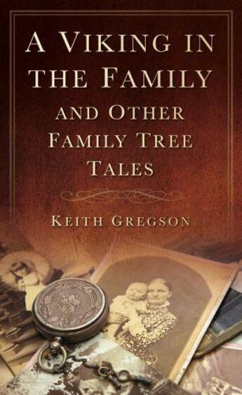 Couverture du livre « A Viking in the Family » de Gregson Keith aux éditions History Press Digital