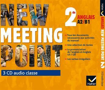 Couverture du livre « New Meeting Point ; Anglais ; 2nde ; A2/B1 ; 3 Cd-Audio Pour La Classe (Edition 2014) » de Josette Starck aux éditions Hatier