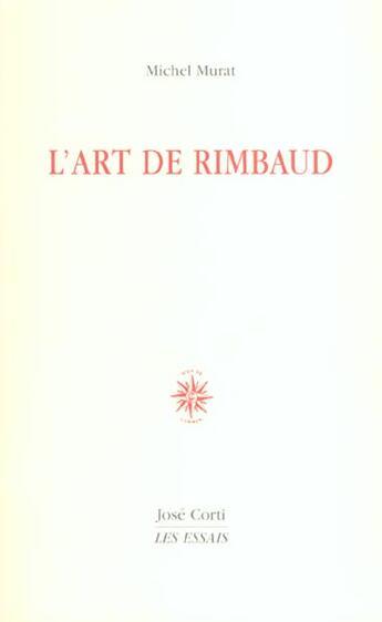 Couverture du livre « L Art De Rimbaud » de Michel Murat aux éditions Corti