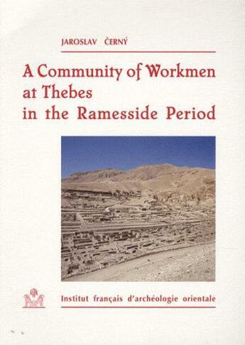 Couverture du livre « A community of workmen at Thebes in the ramesside period (3e édition) » de Jaroslav Cerny aux éditions Institut Francais D'archeologie Oriental