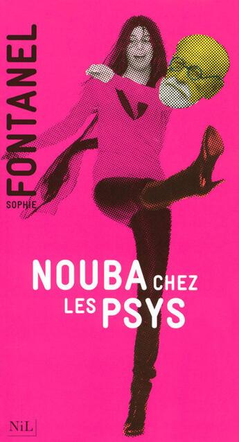 Couverture du livre « Nouba chez les psys » de Sophie Fontanel aux éditions Nil