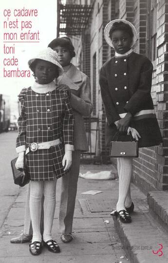 Couverture du livre « Ce cadavre n'est pas mon enfant » de Toni Cade Bambara aux éditions Christian Bourgois