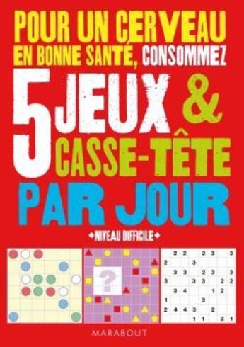 Couverture du livre « 5 jeux par jour pour entraîner son cerveau ; niveau difficile » de Carlton aux éditions Marabout