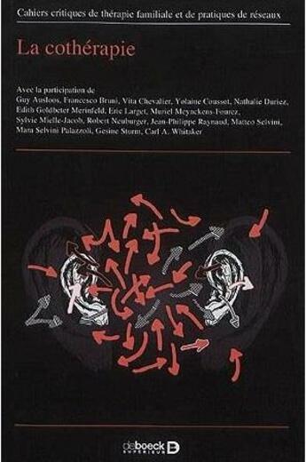 Couverture du livre « Cahiers critiques de therapie familiale 2017/1 - 58 - la cotherapie » de Collectif aux éditions De Boeck Superieur