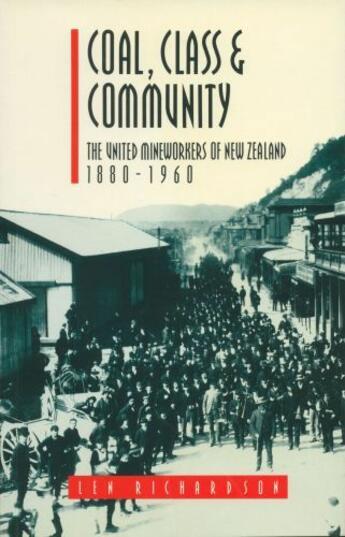 Couverture du livre « Coal, Class & Community » de Richardson Len aux éditions Auckland University Press
