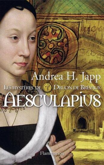 Couverture du livre « Aesculapius ; les mystères de Druon de Brévaux » de Andrea H. Japp aux éditions Flammarion