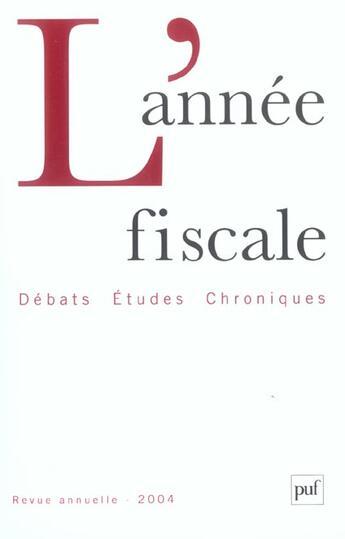 Couverture du livre « Annee fiscale 2004 » de  aux éditions Puf