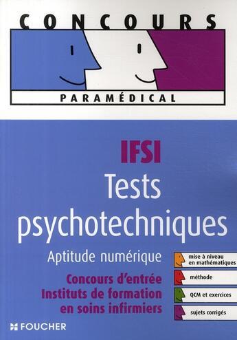 Couverture du livre « Concours paramédical IFSI ; tests psychotechniques, aptitude numérique » de Guy Barussaud aux éditions Foucher