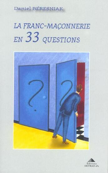 Couverture du livre « Franc-Maconnerie En 33 Questions (La) » de Daniel Beresniak aux éditions Detrad Avs
