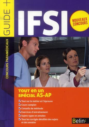 Couverture du livre « Concours IFSI ; tout-en-un spécial AS-AP » de Collectif aux éditions Belin Education