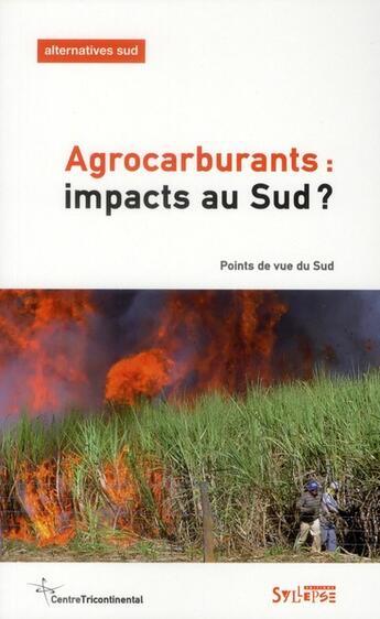 Couverture du livre « Agrocarburants : impacts au sud ? » de Bernard Duterme et Francois Polet aux éditions Syllepse