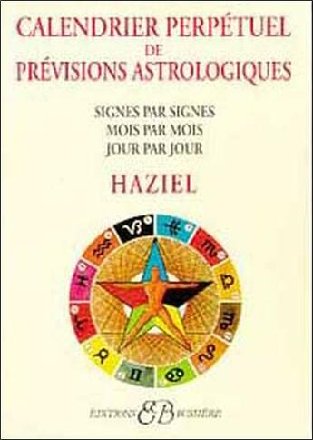Couverture du livre « Calendrier perpétuel des prévisions astrologiques ; signes par signes, mois par mois, jour par jour » de Haziel aux éditions Bussiere