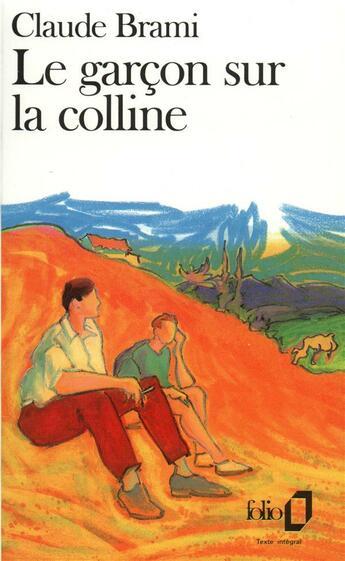 Couverture du livre « Le garcon sur la colline » de Claude Brami aux éditions Gallimard