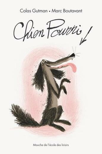 Couverture du livre « Chien Pourri » de Marc Boutavant et Colas Gutman aux éditions Ecole Des Loisirs