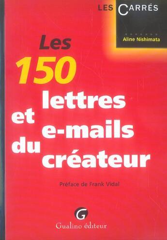 Couverture du livre « Les 150 lettres et e-mails du createur » de Nishimata A. aux éditions Gualino