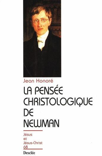 Couverture du livre « La pensée christologique de Newman » de Jean Honore aux éditions Mame-desclee