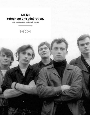 Couverture du livre « 58-68 retour sur une génération ; vers un nouveau cinéma français » de Collectif aux éditions Somogy