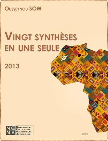 Couverture du livre « Vingt synthèses en une seule » de Ousseynou Sow aux éditions Nouvelles Editions Numeriques Africaines