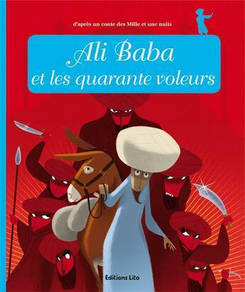Couverture du livre « Ali Baba et les quarante voleurs » de Collectif et Anne Royer et Sebastien Pelon aux éditions Lito