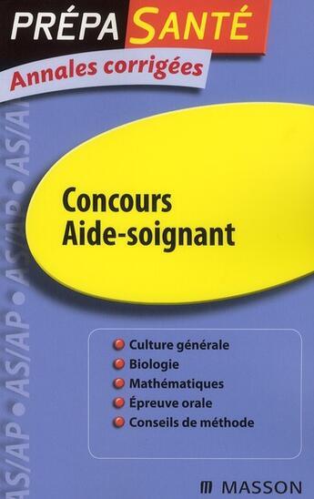 Couverture du livre « Annales corrigées ; concours d'entrée aides-soignants » de Collectif aux éditions Elsevier-masson