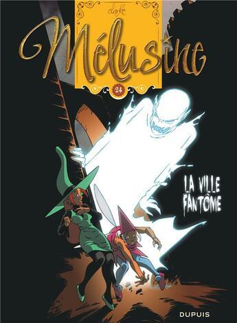 Couverture du livre « Mélusine T.24 ; la ville fantôme » de Clarke aux éditions Dupuis