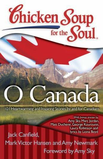 Couverture du livre « Chicken Soup for the Soul: O Canada » de Newmark Amy aux éditions Chicken Soup For The Soul