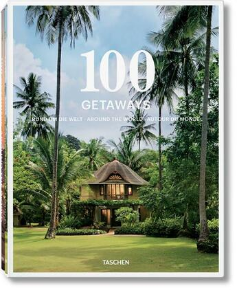 Couverture du livre « 100 getaways around the world » de Collectif aux éditions Taschen