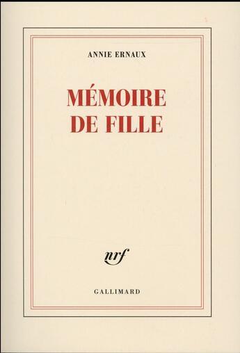 Couverture du livre « Mémoire de fille » de Annie Ernaux aux éditions Gallimard