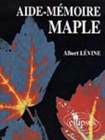 Couverture du livre « Aide-Memoire Maple » de Levine aux éditions Ellipses Marketing