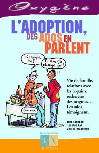 Couverture du livre « Adoption, Les Ados En Parlent » de Anne Lanchon aux éditions La Martiniere Jeunesse