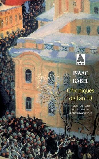 Couverture du livre « Chroniques de l'an 18 » de Isaac Babel aux éditions Actes Sud