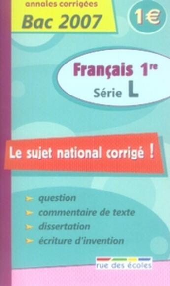 Couverture du livre « Annales corrigées bac 2007 ; français ; 1ère l » de Collectif aux éditions Rue Des Ecoles