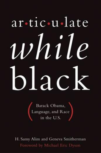 Couverture du livre « Articulate While Black: Barack Obama, Language, and Race in the U.S. » de Smitherman Geneva aux éditions Oxford University Press Usa