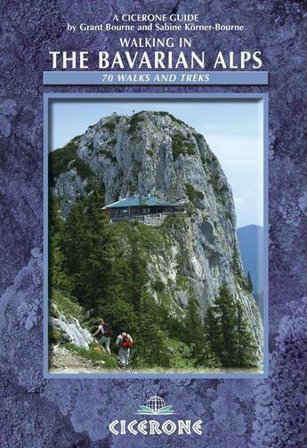 Couverture du livre « **Walking In The Bavarian Alps » de G.Bourne aux éditions Cicerone Press