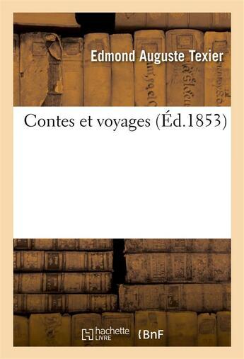 Couverture du livre « Contes et voyages » de Texier Edmond August aux éditions Hachette Bnf