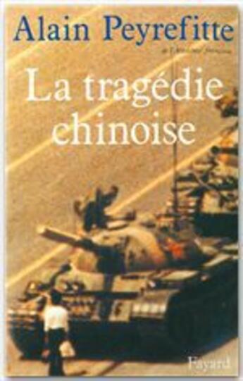 Couverture du livre « La tragédie chinoise » de Alain Peyrefitte aux éditions Fayard