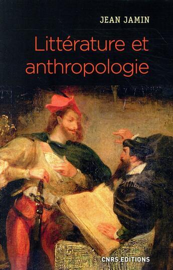 Couverture du livre « Littérature et anthropologie » de Jean Jamin aux éditions Cnrs