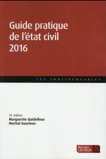 Couverture du livre « Guide pratique de l'état civil (édition 2016) » de Marguerite Quidelleur et Martial Guarinos aux éditions Berger-levrault