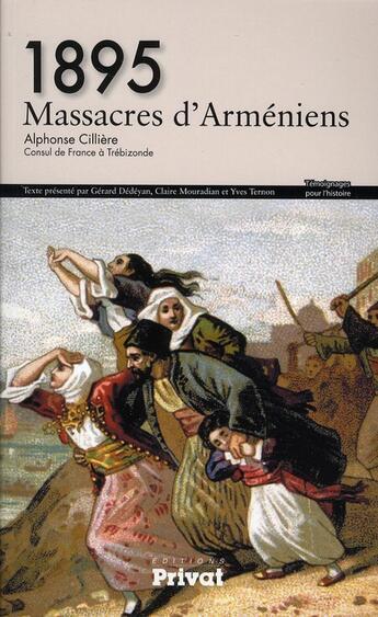 Couverture du livre « 1895, massacres d'Arméniens » de Alphonse Ciliere aux éditions Privat